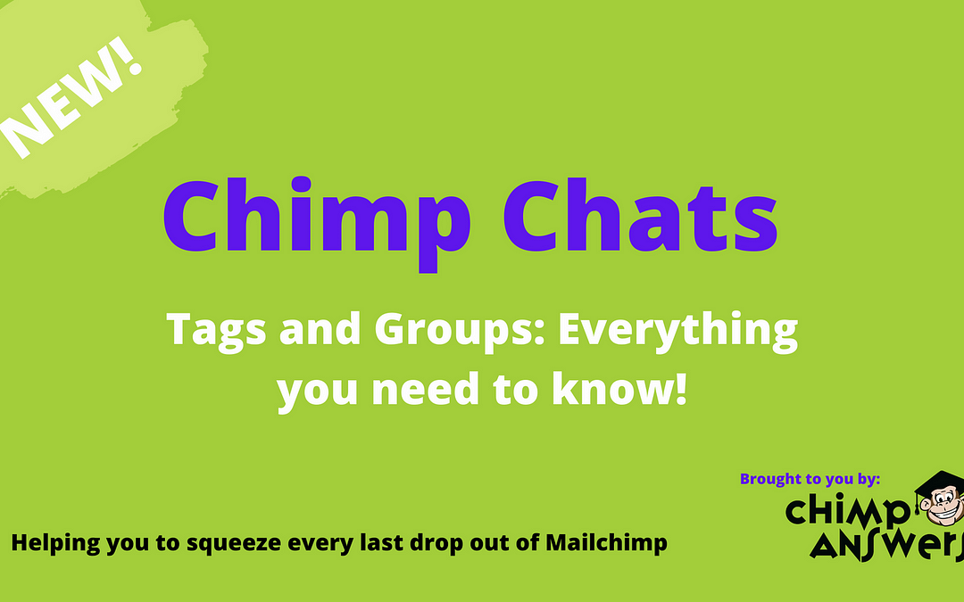Chimp Chats – Segmentation – Tags and Groups, Episode 8