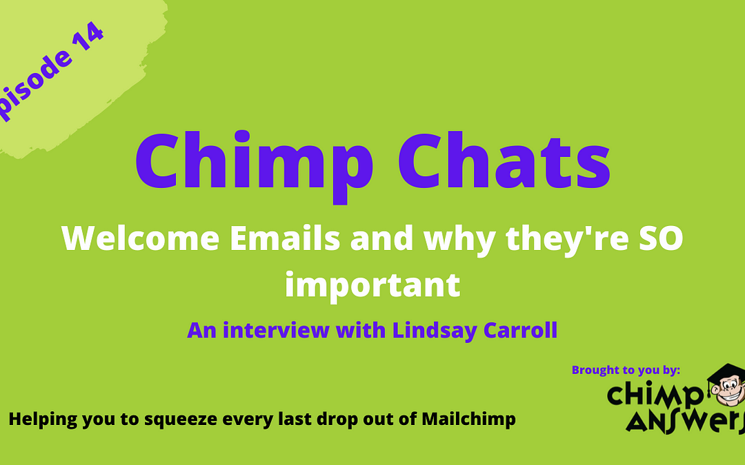 Chimp Chats – Welcome Emails and Why They're So Important with Lindsay Carroll – Episode 14