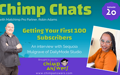 Chimp Chats – Getting your first subscribers with Sequoia Mulgrave – Episode 20