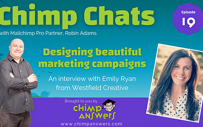 Chimp Chats – How to Design Better Mailchimp Emails with Emily Ryan – Episode 19