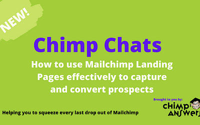 Chimp Chats – How to use Mailchimp Landing Pages effectively, Episode 9