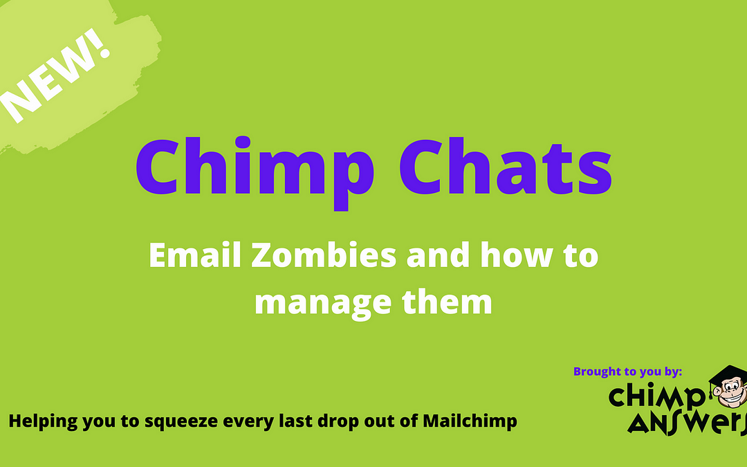 Chimp Chats – Email Zombies and how to manage them, Episode 6