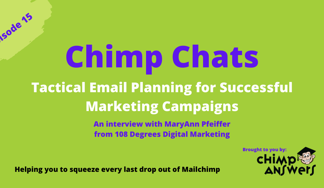 Chimp Chats – How to plan your email campaigns: An interview with MaryAnn Pfeiffer – Episode 15